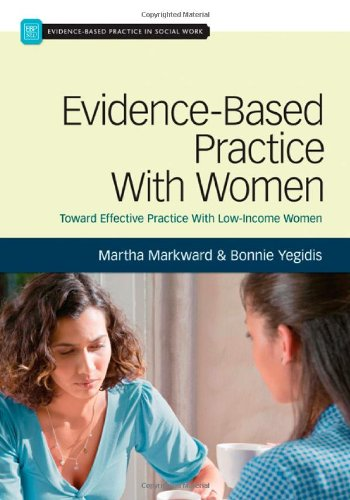 Evidence-Based Practice With Women: Toward Effective Social Work Practice With Low-Income Women (Evidence-Based Practice