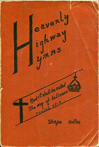 Heavenly Highway Hymns (Shape Notes) .
