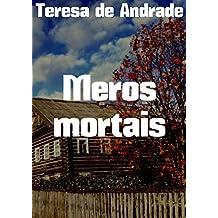 Meros mortais (Portuguese Edition)