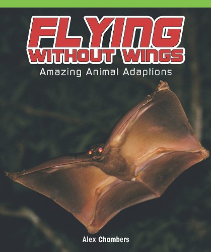 Download Flying Without Wings: Amazing Animal Adaptations (Real Life Readers) ebook