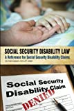 img - for Social Security Disability Law: A Reference for Social Security Disability Claims book / textbook / text book