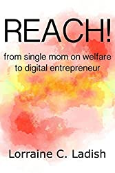 REACH! from single mom on welfare to digital entrepreneur