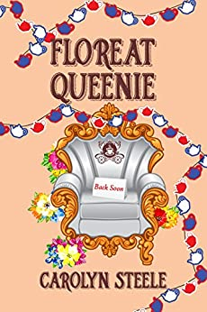 Floreat Queenie (Queenie Chronicles Book 2) by [Steele, Carolyn]
