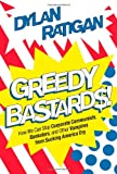 Book Review: Greedy Bastards, By Dylan Ratigan