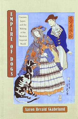 - Empire of Dogs: Canines, Japan, and the Making of the Modern Imperial World (Studies of the Weatherhead East Asian Institute, Columbia University)