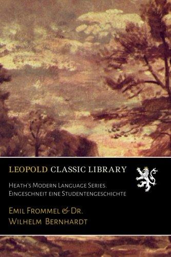 Heath's Modern Language Series. Eingeschneit eine Studentengeschichte (German Edition) by Leopold Classic Library
