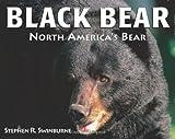 Black Bear, Stephen R. Swinburne, 1590787986