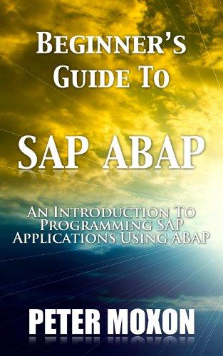amazon com beginners guide to sap abap ebook peter moxon kindle store rh amazon com SAP ABAP Jobs Vida SAP ABAP