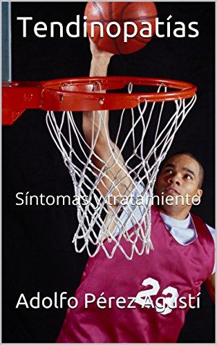 Descargar Libro Tendinopatías: Síntomas Y Tratamiento Adolfo Pérez Agusti