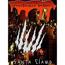 Santa Claws (Spinetingle Diaries Book 2)