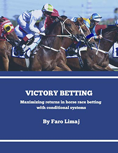 Victory Betting: Maximizing returns in horse race betting with conditional systems