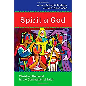 Spirit of God: Christian Renewal in the Community of Faith