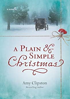 A Plain and Simple Christmas by [Clipston, Amy]