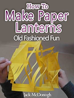 How to make paper lanterns old fashioned fun book 5 for How to make an old book