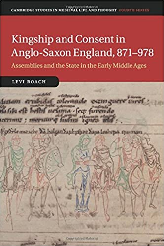 kingship and consent in anglo saxon engl and 871978 roach levi