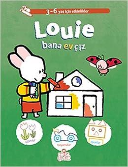 Louie Bana Ev Ciz Yves Got Oznur Koca 9786051312279 Amazoncom Books