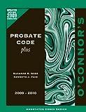 O'Connor's Probate Code Plus 2009-2010