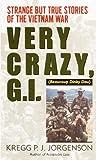 Very Crazy, G. I.!, Kregg P. J. Jorgenson, 0804115982