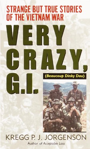 Amazon very crazy gi strange but true stories of the strange but true stories of the vietnam war by fandeluxe