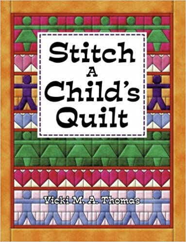 Book Stitch A Child's Quilt by Vicki Thomas (1999-07-02)