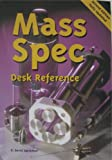 Mass Spectrometry Desk Reference, Sparkman, O. David, 0966081390