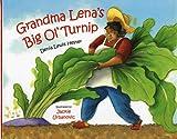 Grandma Lena's Big Ol' Turnip, Denia Lewis Hester, 0807530271