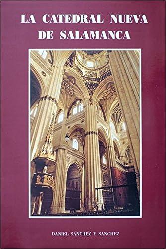 La Catedral Nueva de Salamanca: Amazon.es: Libros