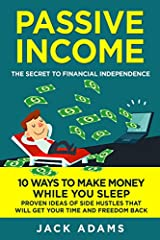 Use this ideas to immediately start your journey to financial freedom and apply it today!This book contains proven steps and strategies on the secret to financial independence, 10 ways to make money while you sleep, proven ideas of side hustl...