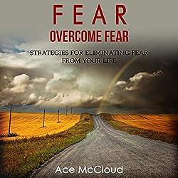 Fear: Overcome Fear