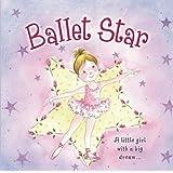 Ballet Star: A Little Girl With A Big Dream…