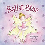 img - for Ballet Star: A Little Girl With A Big Dream  book / textbook / text book