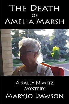 The Death of Amelia Marsh (Sally Nimitz Mysteries Book 1) by [Dawson, MaryJo]