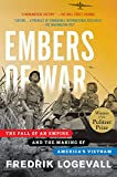 Embers of War: The Fall of an Empire and the Making of America's Vietnam