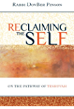 RECLAIMING THE SELF: On The Pathway Of Teshuvah