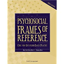 Psychosocial Frames of Reference: Core for Occupation-Based Practice