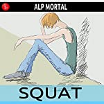 Squat | Alp Mortal