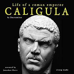 Caligula: Life of a Roman Emperor