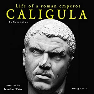 Caligula: Life of a Roman Emperor Audiobook