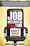 Job Interview Tips That Don't Suck – How to Ace a Job Interview (and Land the Frickin' Job)