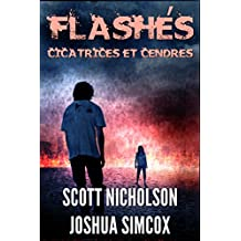 Cicatrices et Cendres: Un thriller post-apocalyptique (Flashés t. 2) (French Edition)
