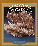Growing Crystals, Ann O. Squire, 0516223402