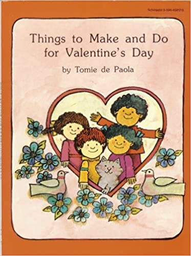 Things To Make And Do For Valentineu0027s Day: Tomie De Paola: 9780590458177:  Amazon.com: Books