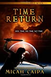Time Return: Red Moon trilogy book 2: Red Moon trilogy (Volume 2)
