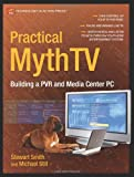 Practical MythTV, Stewart Smith and Michael Still, 1590597796