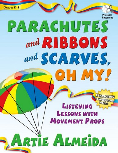- Parachutes and Ribbons and Scarves, Oh My!: Listening Lessons with Movement Props