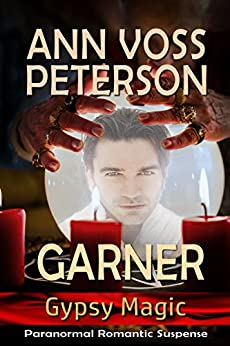 Garner (Gypsy Magic Book 2) by [Ann Voss Peterson]