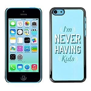 Qstar Arte & diseño plástico duro Fundas Cover Cubre Hard Case Cover para Apple iPhone 5C ( Never Having Kids Quote Feminism Women)