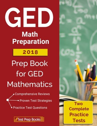 GED Math Preparation 2018: Prep Book & Two Complete Practice