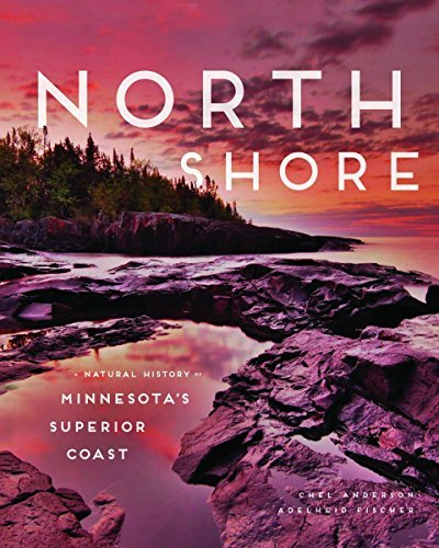 North Shore: A Natural History of Minnesota's Superior Coast by Chel Anderson - Shopping North Shore Mall