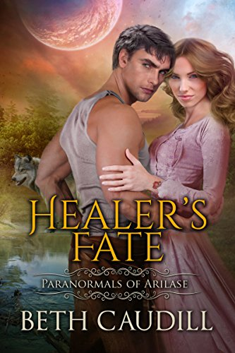 Healer's Fate (Paranormals of Arilase Book 1) by [Caudill, Beth]